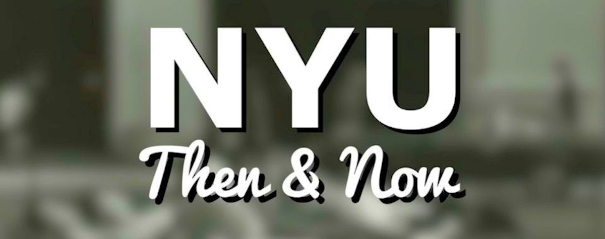 NYU Then and Now